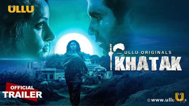 Khatak ULLU Original Web Series