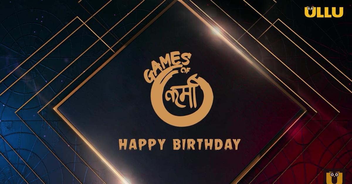 Happy Birthday Ullu Games of Karma Original Web Series
