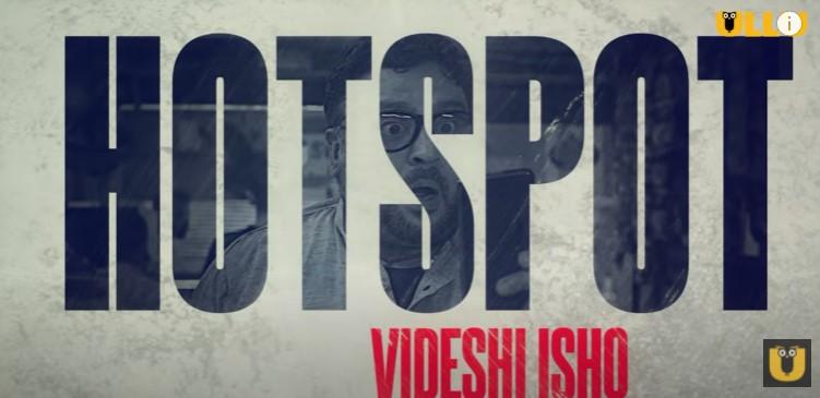 Hotspot Videshi Ishq ULLU Web Series Cast, Plot, Release Date, Watch Online On App